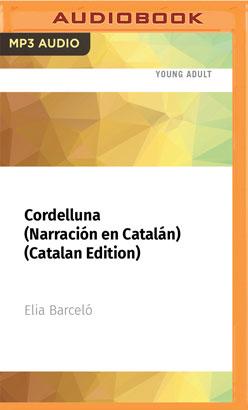 Cordelluna (Narración en Catalán) (Catalan Edition)