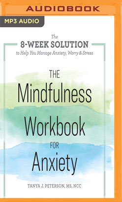 Mindfulness Workbook for Anxiety, The