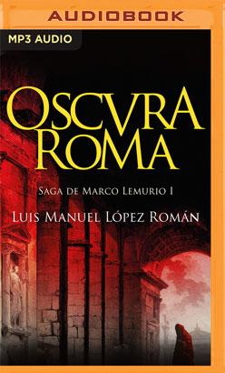 Oscura Roma (Narración en Castellano)