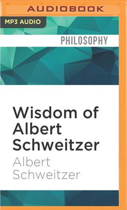 Wisdom of Albert Schweitzer