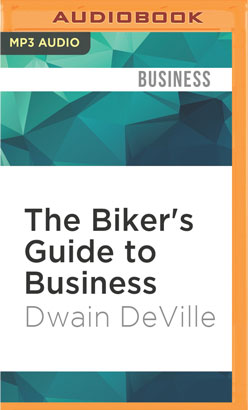 Biker's Guide to Business, The
