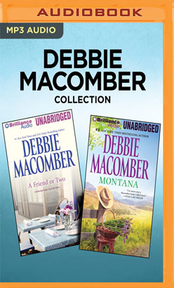 Debbie Macomber Collection - A Friend or Two & Montana