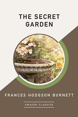 Secret Garden (AmazonClassics Edition), The