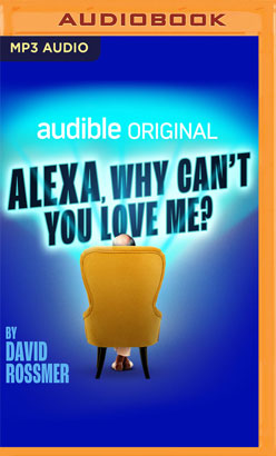 Alexa, Why Can't You Love Me?
