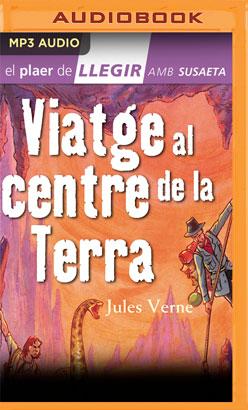 Viatge al centre de la Terra (Narración en Catalán)