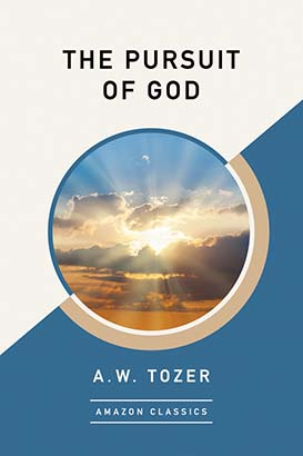 Pursuit of God (AmazonClassics Edition), The