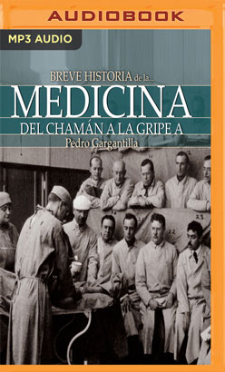 Breve historia de la medicina (Narración en Castellano)