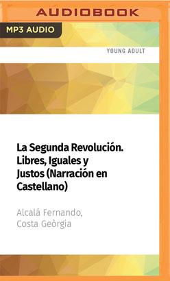 La Segunda Revolución. Libres, Iguales y Justos (Narración en Castellano)