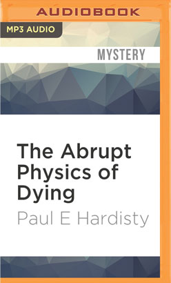 Abrupt Physics of Dying, The