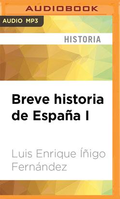 Breve historia de España I (Narración en Castellano)