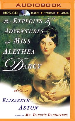 Exploits & Adventures of Miss Alethea Darcy, The