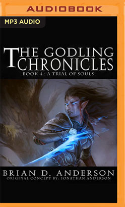 Godling Chronicles: A Trial of Souls, Book 4, The