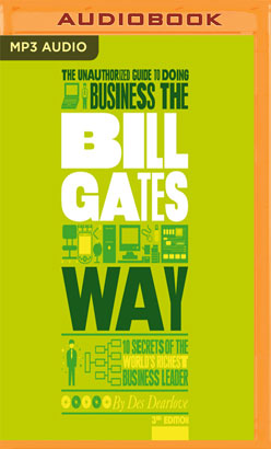 Unauthorized Guide to Doing Business the Bill Gates Way, The