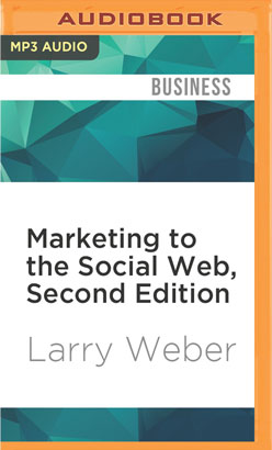 Marketing to the Social Web, Second Edition
