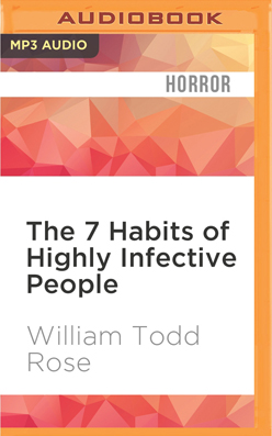 7 Habits of Highly Infective People, The
