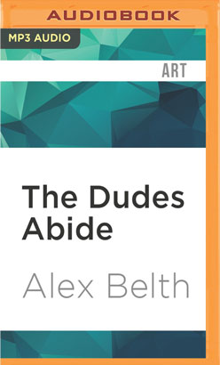 Dudes Abide, The