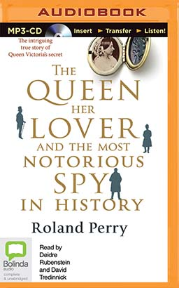 Queen, Her Lover and the Most Notorious Spy in History, The