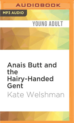 Anais Butt and the Hairy-Handed Gent