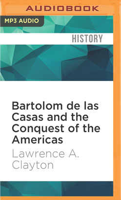 Bartolom de las Casas and the Conquest of the Americas