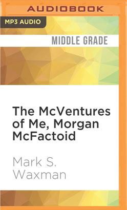 McVentures of Me, Morgan McFactoid, The