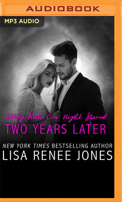 Dirty Rich One Night Stand: Two Years Later