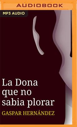 La Dona que No Sabia Plorar (Narración en Catalán)