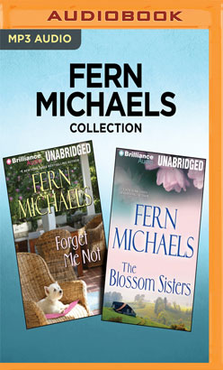 Fern Michaels Collection - Forget Me Not & The Blossom Sisters