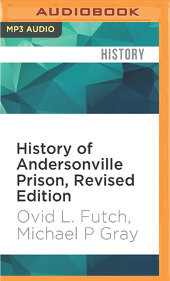 History of Andersonville Prison, Revised Edition