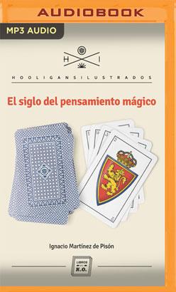 El siglo del pensamiento mágico (Narración en Castellano)