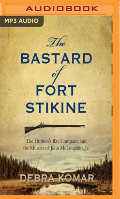 Bastard of Fort Stikine, The