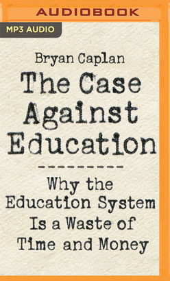 Case Against Education, The