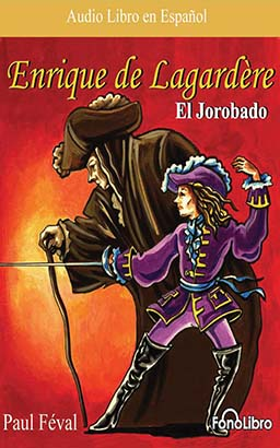 Enrique de Lagardere: El Jorobado (Enrique Lagardere: The Hunchback)