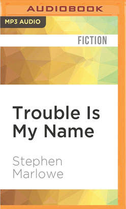 Trouble Is My Name
