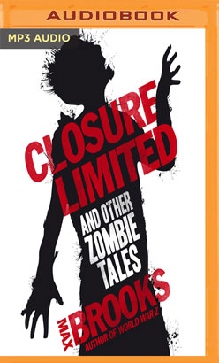 Closure, Limited and Other Zombie Tales