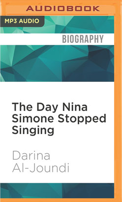 Day Nina Simone Stopped Singing, The