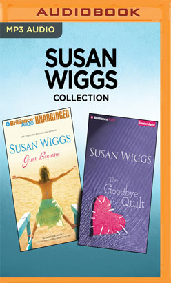 Susan Wiggs Collection - Just Breathe & The Goodbye Quilt