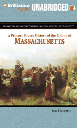 Primary Source History of the Colony of Massachusetts, A