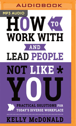 How to Work with and Lead People Not Like You
