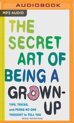 Secret Art of Being a Grown Up, The