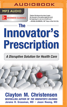 Innovator's Prescription, The