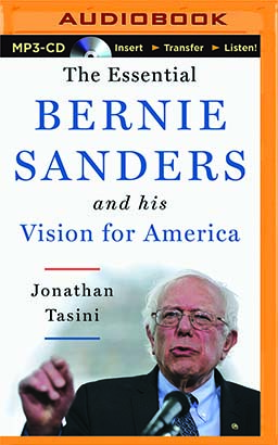Essential Bernie Sanders and His Vision for America, The