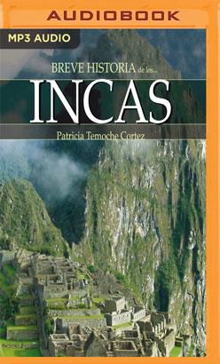 Breve historia de los incas (Narración en Castellano)