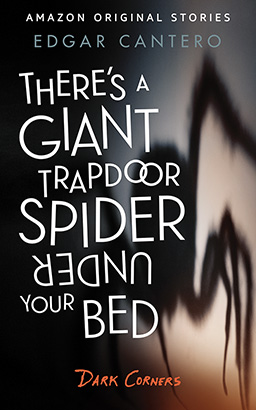 There's a Giant Trapdoor Spider Under Your Bed [Amazon Original Stories]