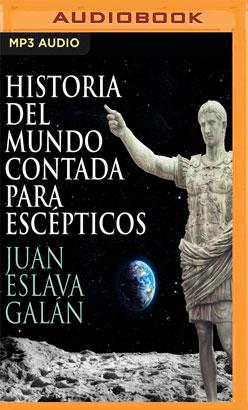 Historia del mundo contada para escépticos (Narración en Castellano)
