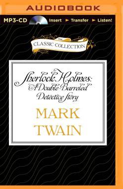 Sherlock Holmes: A Double-Barreled Detective Story