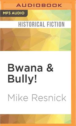 Bwana & Bully!