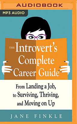 Introvert's Complete Career Guide, The