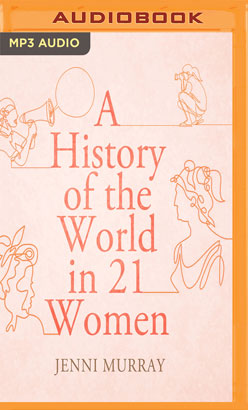 History of the World in 21 Women, A