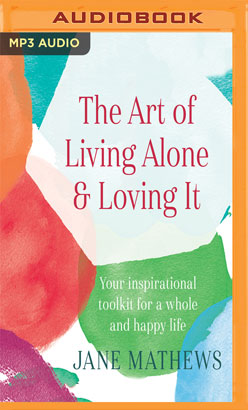 Art of Living Alone & Loving It, The