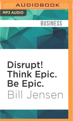 Disrupt! Think Epic. Be Epic.
